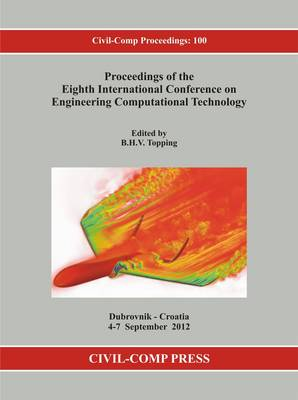 Proceedings of the Eighth International Conference on Engineering Computational Technology - Civil-Comp Proceedings 100 (Paperback)