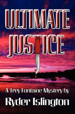 Ultimate Justice: A Trey Fontaine Mystery (Paperback)