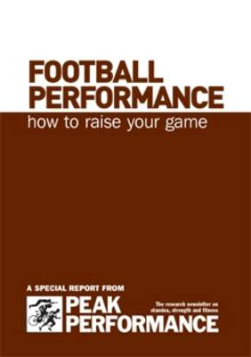 Football Performance: How to Raise Your Game (Spiral bound)