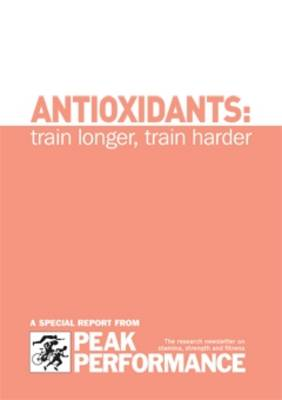 Antioxidants: Train Longer, Train Harder (Spiral bound)