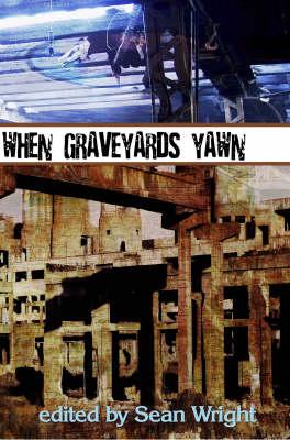 When Graveyards Yawn (Paperback)