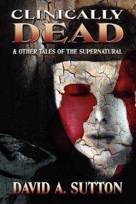 Clinically Dead and Other Tales of the Supernatural (Hardback)