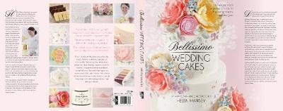 Bellissimo Wedding Cakes: 12 Elegant and Inspiring Tutorials for the Contemporary Cake Designer (Hardback)