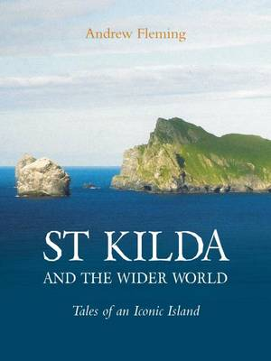 St Kilda and the Wider World: Tales of an Iconic Island (Paperback)