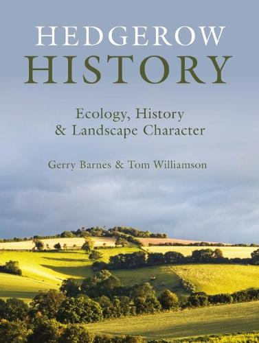 Hedgerow History: Ecology, History and Landscape Character (Paperback)