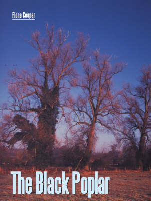 The Black Poplar: Ecology, History and Conservation (Paperback)