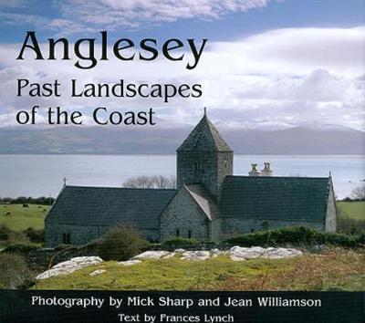 Anglesey: Past Landscapes of the Coast (Hardback)