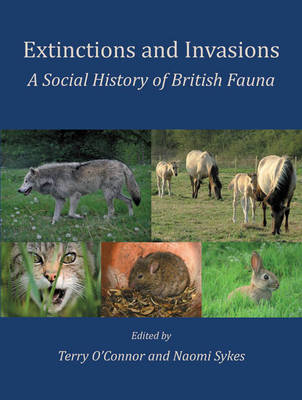 Extinctions and Invasions: A Social History of British Fauna (Paperback)