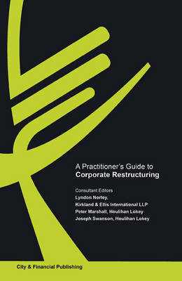 A Practitioner's Guide to Corporate Restructuring (Paperback)