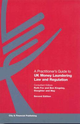 A Practitioner's Guide to UK Money Laundering Law and Regulation (Paperback)