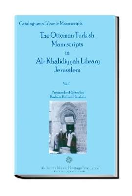 The Ottoman Turkish Manuscripts in al-Khalidiyyah Library, Jerusalem - Catalogues (Hardback)