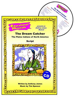 The Dream Catcher: Script and Score: The Plains Indians of North America - Educational Musicals S. (Spiral bound)