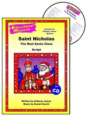 Saint Nicholas Performance Pack: Script and Score: The Real Santa Claus - Educational Musicals S. (Spiral bound)