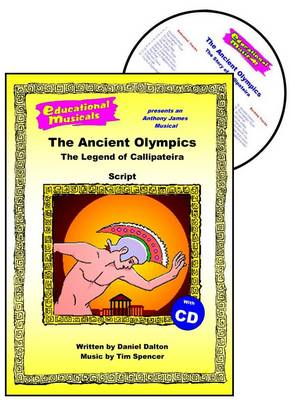 The Ancient Olympics: Script and Score: The Legend of Callipateira - Educational Musicals S. (Spiral bound)