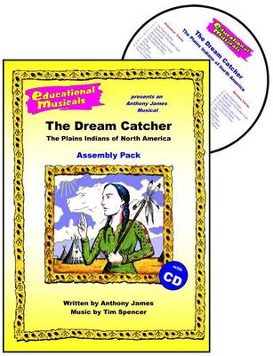 The Dream Catcher - The Plains Indians of North America (Assembly Pack) - Educational Musicals - Assembly Pack S. (Spiral bound)