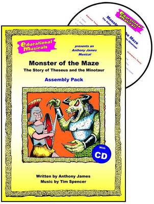 Monster of the Maze - The Story of Theseus and the Minotaur (Assembly Pack) - Educational Musicals - Assembly Pack S. (Spiral bound)