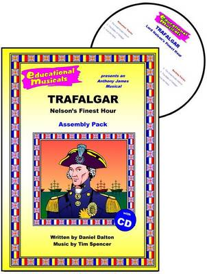 Trafalgar - Nelson's Finest Hour (Assembly Pack) - Educational Musicals - Assembly Pack S. (Spiral bound)