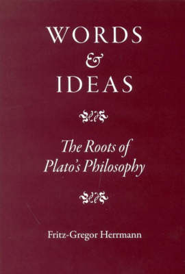 Words and Ideas: The Roots of Plato's Philosophy (Hardback)