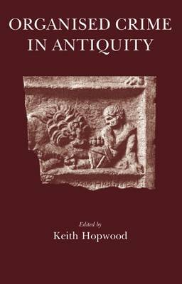 Organised Crime in Antiquity (Paperback)