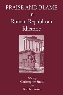 Praise and Blame in Roman Republican Rhetoric (Hardback)