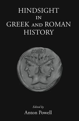 Hindsight in Greek and Roman History (Hardback)