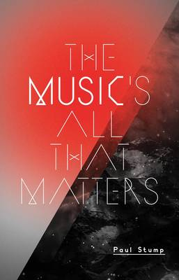 The Music's All That Matters (Paperback)