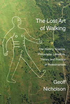 The Lost Art of Walking (Paperback)