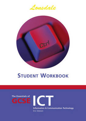The Essentials of GCSE ICT: The Essentials of GCSE ICT - Essentials of GCSE ICT S. (Paperback)