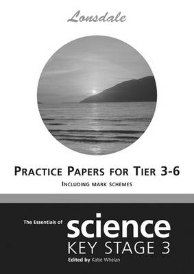 Science Levels 3-6 Practice Papers (inc. Answers): Levels 3-6 - Lonsdale Key Stage 3 Essentials (Paperback)