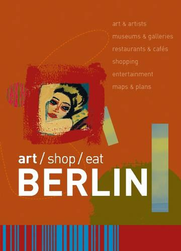 art/shop/eat Berlin - Art/shop/eat (Paperback)