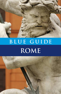 Blue Guide Rome - Blue Guides (Paperback)