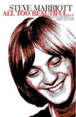 Steve Marriott: All Too Beautiful... (Paperback)