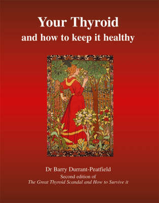 Your Thyroid and How to Keep it Healthy: The Great Thyroid Scandal and How to Survive it (Paperback)