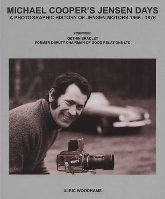 Michael Cooper's Jensen Days: A Photographic History of Jensen Motors, 1966-1976 (Hardback)