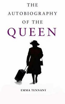 The Autobiography of the Queen (Hardback)