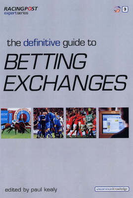 """The Definitive Guide to Betting Exchanges - """"Racing Post"""" Expert Series (Paperback)"""