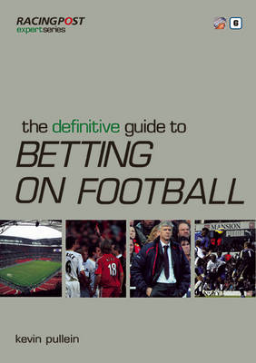 "The Definitive Guide to Betting on Football - ""Racing Post"" Expert Series (Paperback)"