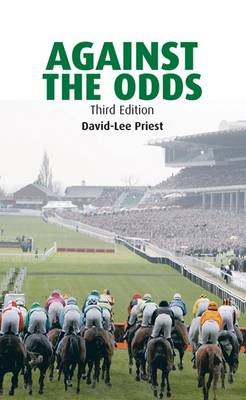 Against the Odds: A Comprehensive Guide to Betting on Horseracing (Paperback)