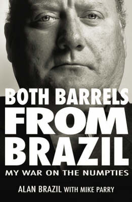 Both Barrels from Brazil: My War Against the Numpties (Paperback)