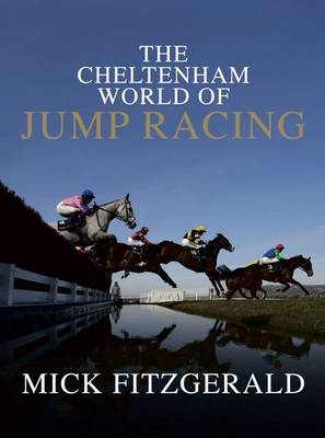 Cheltenham World of Jump Racing (Hardback)