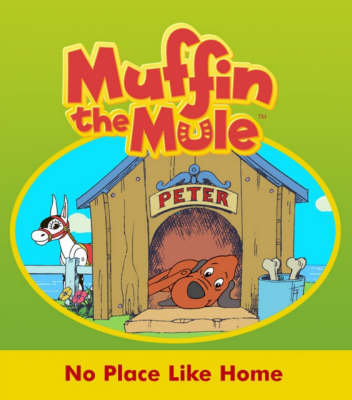 "No Place Like Home: ""Muffin the Mule"" Story Book (Hardback)"