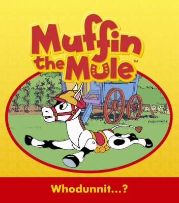 "Whodunnit...?: ""Muffin the Mule"" Story Book (Hardback)"