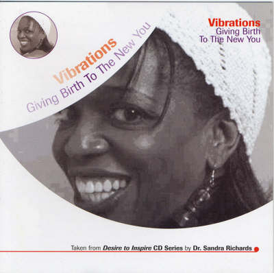 Vibrations: Giving Birth to the New You - Empowerment Through Education Desire to Inspire CD Series (CD-Audio)