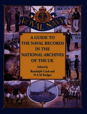 A Guide to the Naval Records in the National Archives of the UK (Paperback)