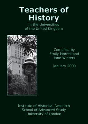 Teachers of History in the Universities of the United Kingdom 2009 2009 - Teachers of History in the Universities of the UK and Republic of Ireland (Paperback)