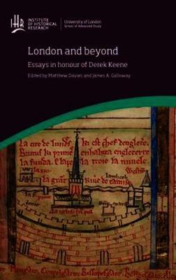London and beyond: Essays in honour of Derek Keene - IHR Conference Series (Hardback)