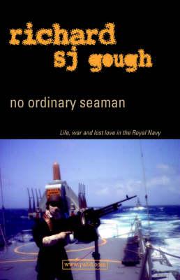 No Ordinary Seaman: Life, War and Lost Love in the Royal Navy (Paperback)