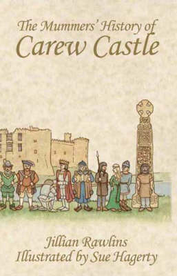 The Mummers' History of Carew Castle (Paperback)