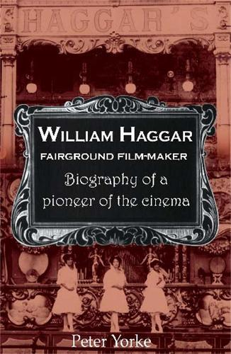 William Haggar: Fairground Film Maker (Paperback)