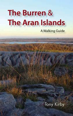 The Burren and the Aran Islands: A Walking Guide (Paperback)